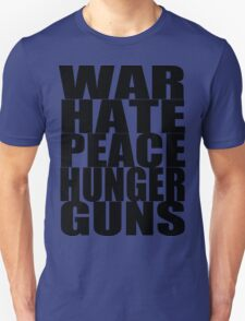 WAR HATE PEACE HUNGER GUNS (Black) T-Shirt