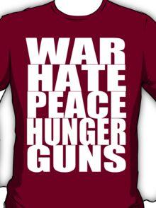 WAR HATE PEACE HUNGER GUNS (White) T-Shirt