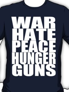 WAR HATE PEACE HUNGER GUNS (White) T-Shirt