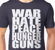 WAR HATE PEACE HUNGER GUNS (White) Unisex T-Shirt