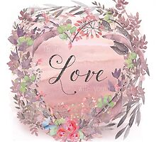 Painterly watercolour declaration of Love, flowers, nature by Glimmersmith