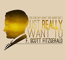 (I Want To) F. Scott Fitzgerald by riotinlights