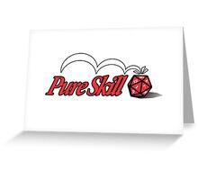 Pure Skill Greeting Card