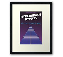 Hypserspace Bypass TRAVEL POSTER Framed Print