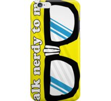 Talk Nerdy To Me Cool Iphone Case iPhone Case/Skin