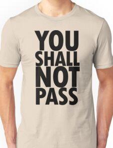 You Shall Not Pass- Gandalf Unisex T-Shirt