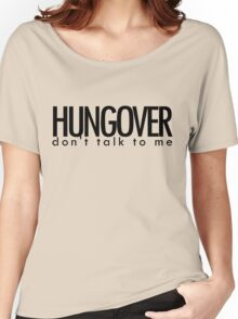 HUNGOVER Women's Relaxed Fit T-Shirt