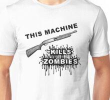 This Machine Kills Zombies Unisex T-Shirt