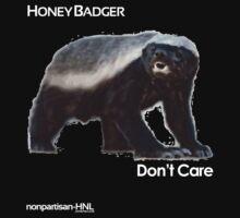 Honey Badger Don't Care - wHole New Level T-Shirt