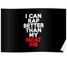 I can rap better than my meat pie Poster