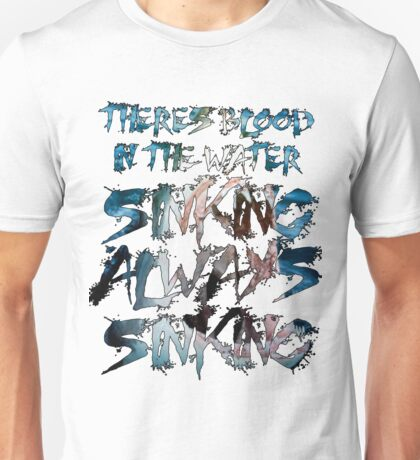 There's Blood in the Water Unisex T-Shirt