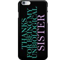 Unbiological Sister iPhone Case/Skin