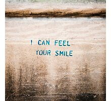 I Can Feel Your Smile Photographic Print