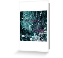 It's Only Words Greeting Card