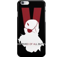 Deprived of all but pain iPhone Case/Skin