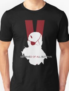 Deprived of all but pain T-Shirt