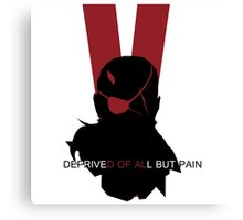 Deprived of all but pain Canvas Print