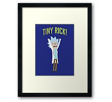 Tiny Rick! Framed Print