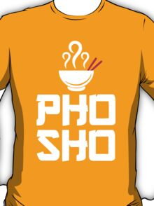 Pho Sho Foodie Asian Food Humor Chopsticks Funny T-Shirt