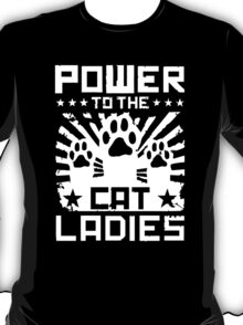 Power To The Cat Ladies T-Shirt