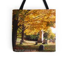 for He shall receive me... Tote Bag