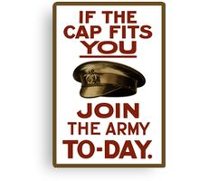 If The Cap Fits You -- Join The Army Canvas Print