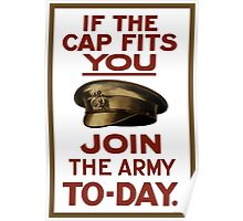 If The Cap Fits You -- Join The Army Poster