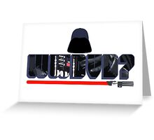 What Would Darth Vader Do? Greeting Card