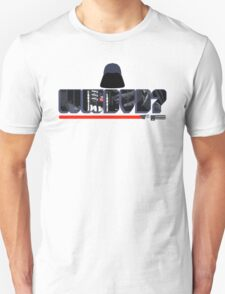 What Would Darth Vader Do? T-Shirt