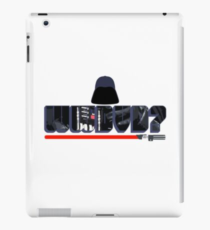What Would Darth Vader Do? iPad Case/Skin