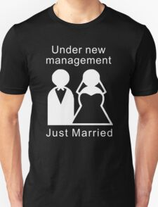 Under new management - Just Married T-Shirt