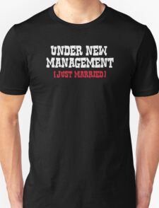 UNDER NEW MANAGEMENT, JUST MARRIED T-Shirt