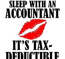 Sleep With An Accountant It's Tax Deductible by unique-arts