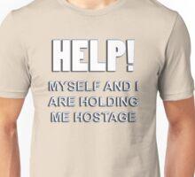 holding me hostage Unisex T-Shirt