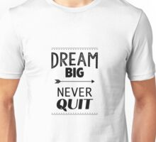 Inspirational motivational quote Unisex T-Shirt