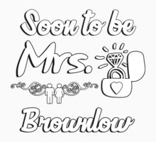 Soon to be Mrs. Brownlow. Engaged? Getting married to a Brownlow? by sarahjamers