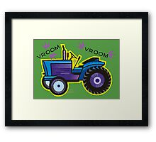 Tractor Time VROOM VROOM. Framed Print