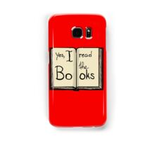 Yes, I read the books Samsung Galaxy Case/Skin
