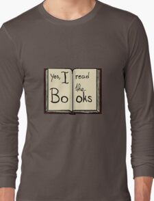 Yes, I read the books Long Sleeve T-Shirt