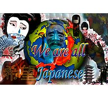 We are all Japanese Photographic Print
