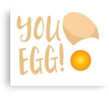 You egg (with golden egg) funny Kiwi Saying Canvas Print