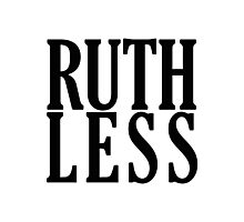 Ruthless! Photographic Print