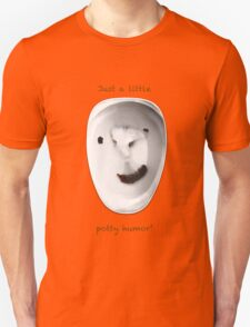 Just a little potty humor T-Shirt