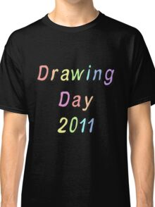 Drawing Day 2011 Classic T-Shirt