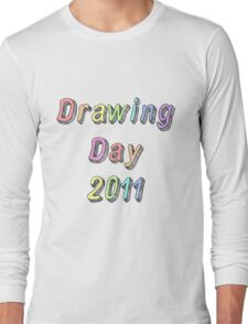 Drawing Day 2011 Long Sleeve T-Shirt
