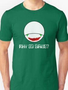 Why So Sirius? Unisex T-Shirt