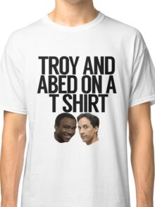 Troy And Abed On A T Shirt Classic T-Shirt