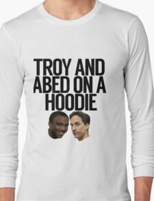 Troy And Abed On A Hoodie Long Sleeve T-Shirt