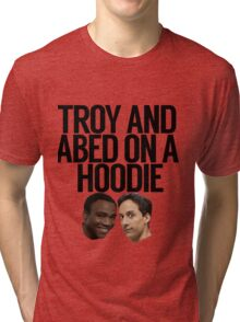 Troy And Abed On A Hoodie Tri-blend T-Shirt