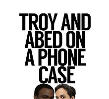 Troy And Abed On A Phone Case  by politedemon